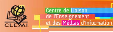 CLEMI : Centre de Liaison de L'Enseignement et des Médias de l'Information.