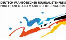 Prix franco-allemand du journalisme : candidatez avant le 1er mars